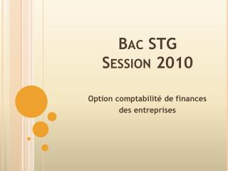 Bac STG Session 2010