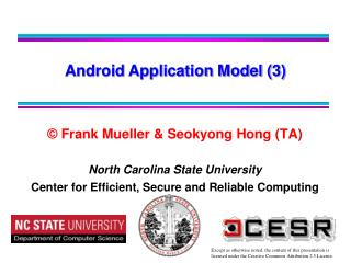 Frank Mueller  Seokyong Hong TA   North Carolina State University Center for Efficient, Secure and Reliable Computing