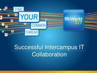 Successful Intercampus IT Collaboration