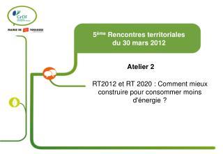 5 ème  Rencontres territoriales  du 30 mars 2012