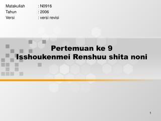 Pertemuan ke 9 Isshoukenmei Renshuu shita noni