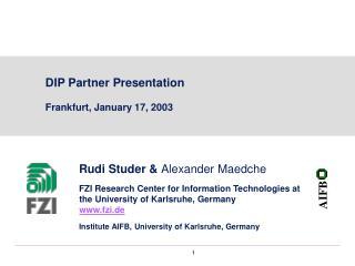 DIP Partner Presentation Frankfurt, January 17, 2003
