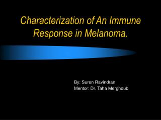 Characterization of An Immune Response in Melanoma.