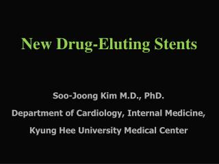 New Drug-Eluting Stents
