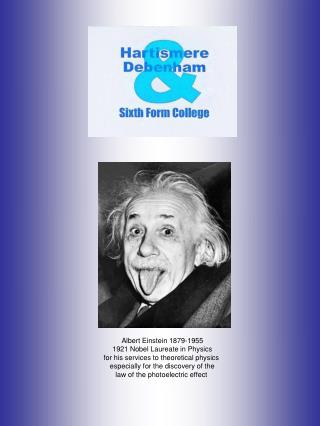 Albert Einstein 1879-1955 1921 Nobel Laureate in Physics for his services to theoretical physics