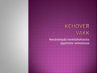KeHoVer VAKK
