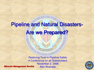 Pipeline and Natural Disasters-Are we Prepared?