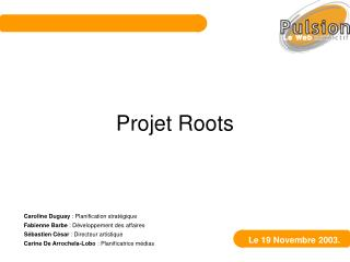 Projet Roots