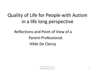 Quality of Life for People with Autism in a life long perspective