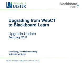 Upgrading from WebCT to Blackboard Learn Upgrade Update February 2011