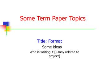 Some Term Paper Topics