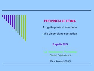 PROVINCIA DI ROMA Progetto pilota di contrasto  alla dispersione scolastica