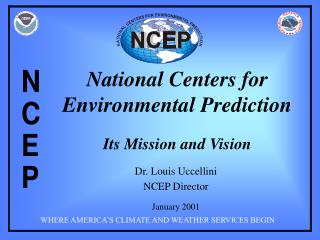 National Centers for Environmental Prediction Its Mission and Vision