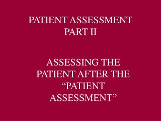 PATIENT ASSESSMENT PART II