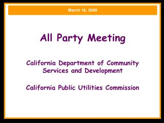 All Party Meeting  California Department of Community Services and Development California Public Utilities Commission