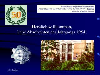 Herzlich willkommen, liebe Absolventen des Jahrgangs 1954!