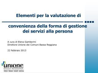 Elementi per la valutazione di  convenienza della forma di gestione dei servizi alla persona