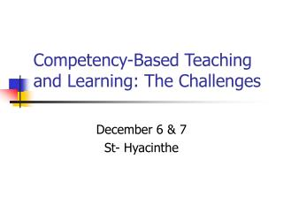 Competency-Based Teaching and Learning: The Challenges