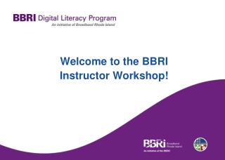 Welcome to the BBRI Instructor Workshop!
