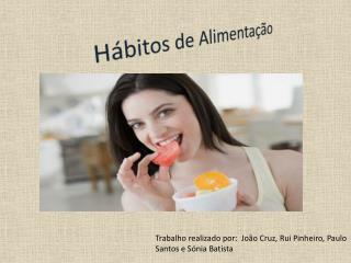 Hábitos de Alimentação