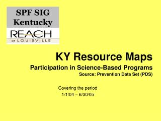 KY Resource Maps Participation in Science-Based Programs  Source: Prevention Data Set PDS