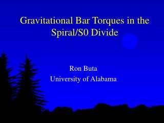 Gravitational Bar Torques in the Spiral/S0 Divide