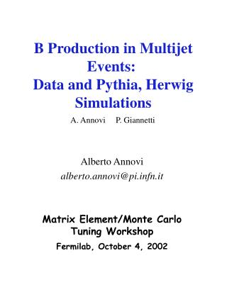 B Production in Multijet Events:  Data and Pythia, Herwig Simulations