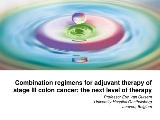 Combination regimens for adjuvant therapy of stage III colon cancer: the next level of therapy
