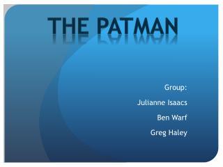 Group: Julianne Isaacs Ben Warf Greg Haley