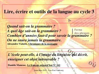 L'école peut-elle, à l'image du linguiste qui décrit, enseigner cet objet introuvable?