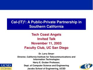 Cal-(IT) 2 : A Public-Private Partnership in Southern California
