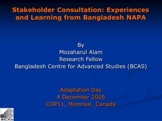 Stakeholder Consultation: Experiences and Learning from Bangladesh NAPA