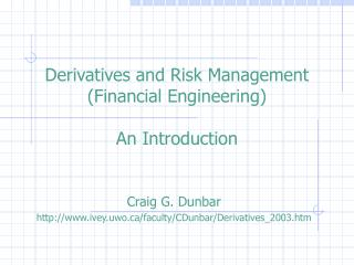 Derivatives and Risk Management Financial Engineering  An Introduction