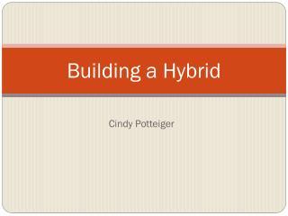 Building a Hybrid