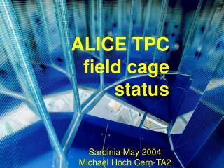ALICE TPC  field cage  status