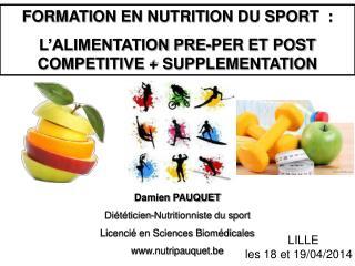 FORMATION EN NUTRITION DU SPORT  : L'ALIMENTATION PRE-PER ET POST COMPETITIVE + SUPPLEMENTATION