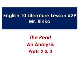 English 10 Literature Lesson #29 Mr.  Rinka