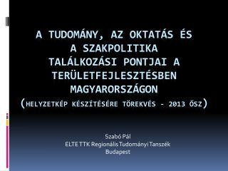 Szabó Pál ELTE TTK Regionális Tudományi Tanszék Budapest
