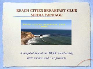 BEACH CITIES BREAKFAST CLUB  MEDIA PACKAGE