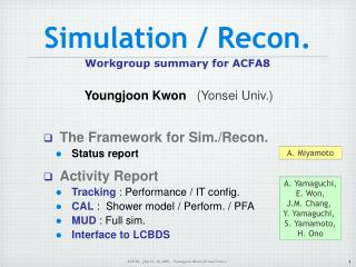 Simulation / Recon. Workgroup summary for ACFA8