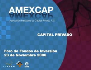 Estado y Perspectivas de la Industria  de Capital Privado en México 2006