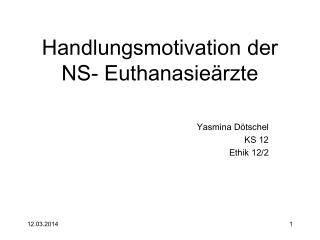 Handlungsmotivation der NS- Euthanasie rzte