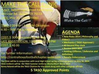 The Clinic will be in conjunction with Local High School spring scrimmage games on May 30, 2014.