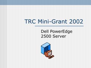 TRC Mini-Grant 2002