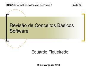 Revisão de Conceitos Básicos Software