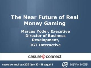 The Near Future of Real Money Gaming