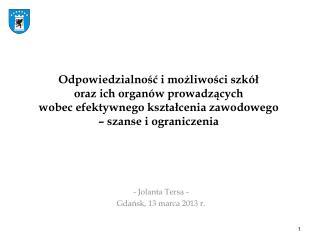 - Jolanta  Tersa  - Gdańsk, 13 marca 2013 r.