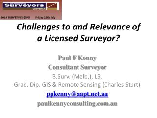 Challenges to and Relevance of a Licensed Surveyor?