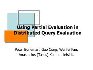 Using Partial Evaluation in Distributed Query Evaluation