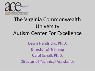 The Virginia Commonwealth University  Autism Center For Excellence